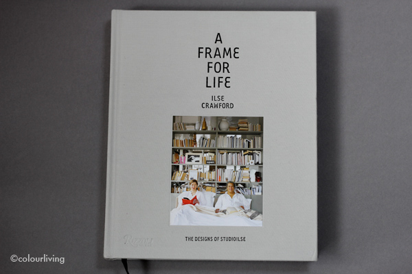 A Frame for Life - Ilse Crawford - Colourliving
